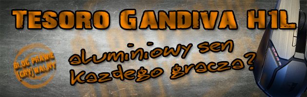 Tesoro Gandiva – aluminiowy sen każdego gracza?