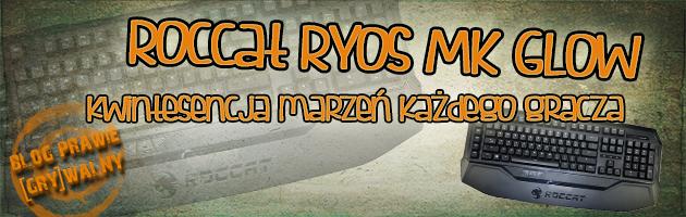 Roccat Ryos MK Glow – kwintesencja marzeń każdego gracza