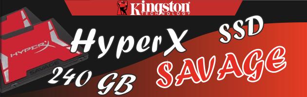 Kingston HyperX Savage, czyli nowoczesne dyski SSD