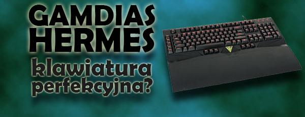 Gamdias Hermes - klawiatura perfekcyjna?