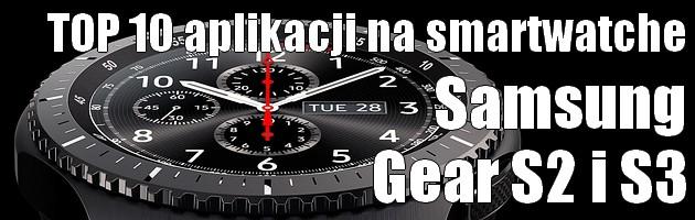 Najlepsze aplikacje na smartwatche Samsung Gear S2 i S3