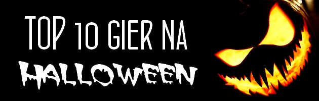 TOP 10 gier na Halloween 2015