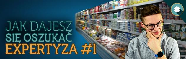 Supermarkety, czyli jak dajesz się oszukać! [Expertyza]#1