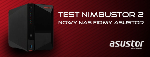 Test Nimbustor 2 – nowy NAS firmy Asustor