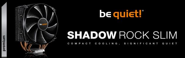 Cichy, wydajny i kompaktowy cooler CPU od be quiet! - Shadow Rock Slim
