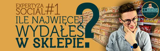 Ile najwięcej wydałeś w sklepie? [Expertyza Social]#1