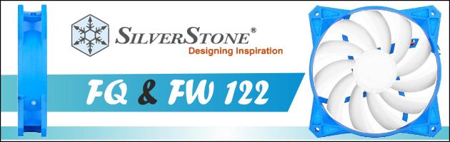 FW & FQ 122 - rzut oka na nowe modele wentylatorów marki SilverStone