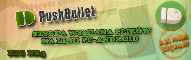 [Pushbullet - szybka wymiana plików na linii PC-Android] - [BZG]#5