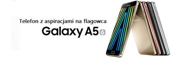 Samsung A5 2016 - telefon z aspiracjami na flagowca