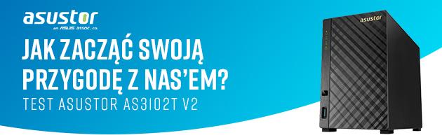 Jak zacząć swoją przygodę z NAS'em? Test Asustor AS3102T v2.