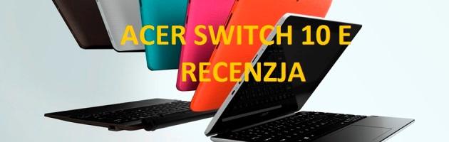 Kolorowy maluch z klawiaturą - Acer Switch 10 E