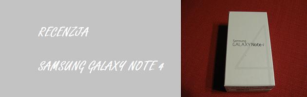 Samsung Galaxy Note 4 - Recenzja